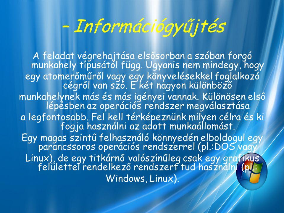 – Információgyűjtés A feladat végrehajtása elsősorban a szóban forgó munkahely típusától függ. Ugyanis nem mindegy, hogy egy atomerőműről vagy egy kön