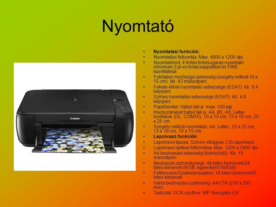 Nyomtató Nyomtatási funkciók: Nyomtatási felbontás: Max.