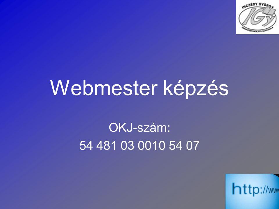 Webmester képzés OKJ-szám: 54 481 03 0010 54 07