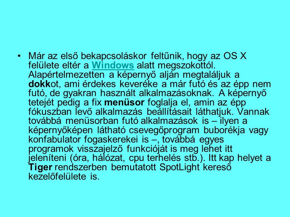 Már az első bekapcsoláskor feltűnik, hogy az OS X felülete eltér a Windows alatt megszokottól. Alapértelmezetten a képernyő alján megtaláljuk a dokkot