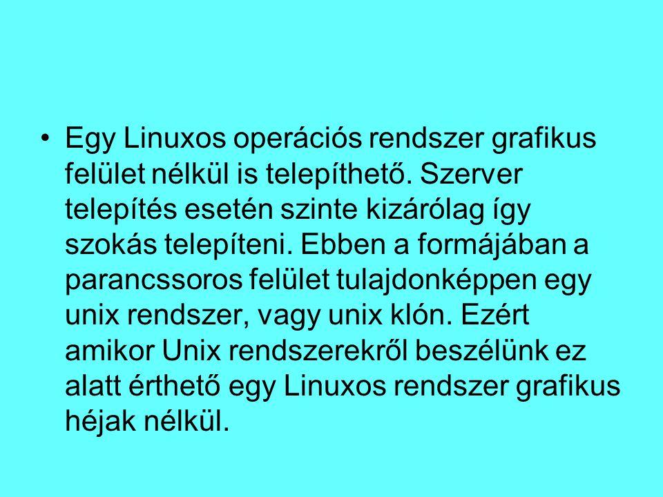 Egy Linuxos operációs rendszer grafikus felület nélkül is telepíthető. Szerver telepítés esetén szinte kizárólag így szokás telepíteni. Ebben a formáj