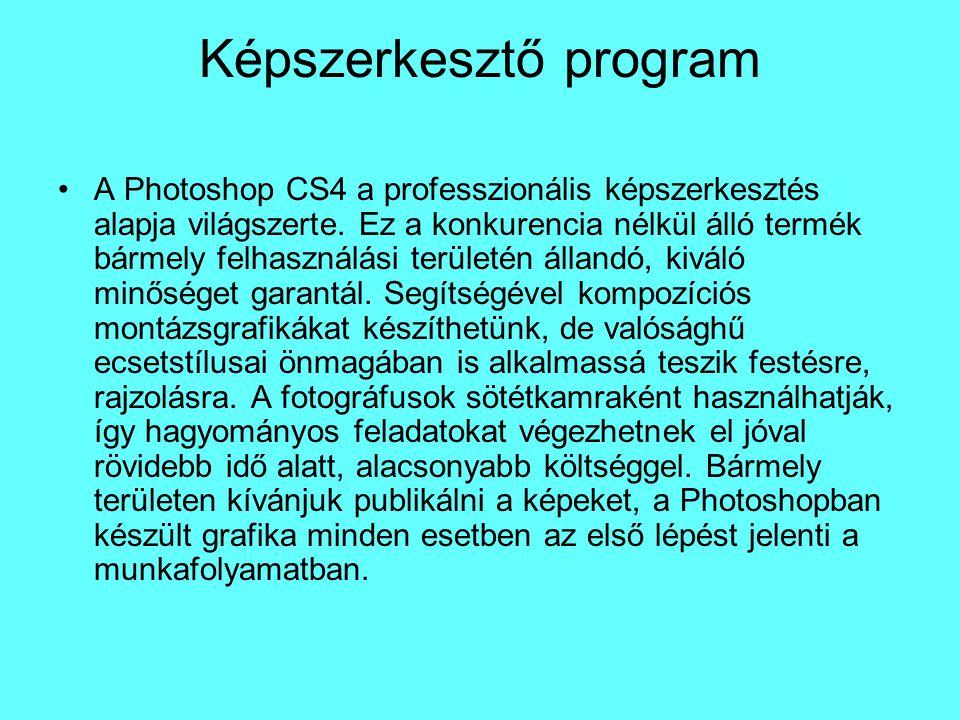 Képszerkesztő program A Photoshop CS4 a professzionális képszerkesztés alapja világszerte. Ez a konkurencia nélkül álló termék bármely felhasználási t