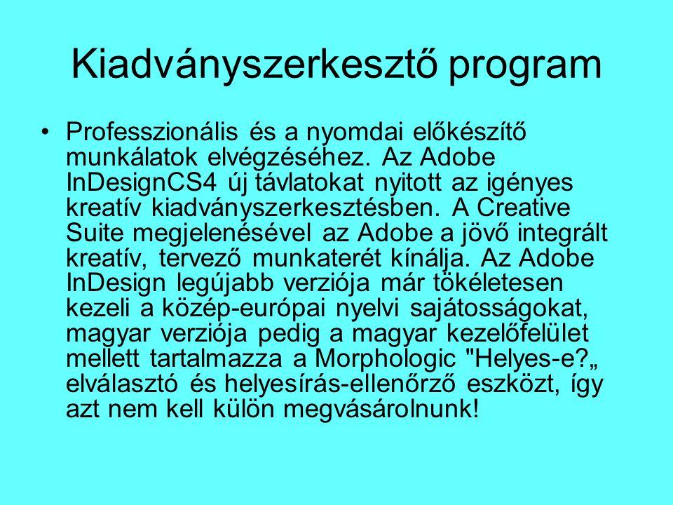 Kiadványszerkesztő program Professzionális és a nyomdai előkészítő munkálatok elvégzéséhez. Az Adobe InDesignCS4 új távlatokat nyitott az igényes krea