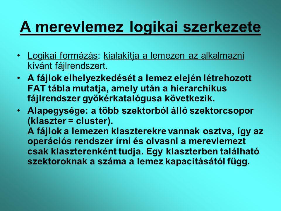 A merevlemez logikai szerkezete Logikai formázás: kialakítja a lemezen az alkalmazni kívánt fájlrendszert. A fájlok elhelyezkedését a lemez elején lét