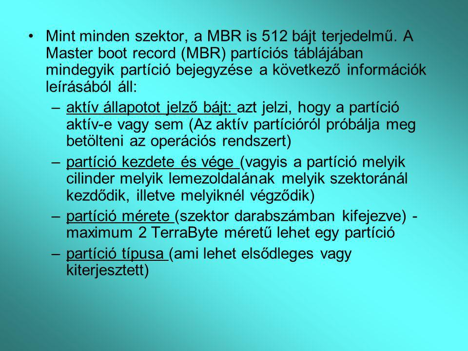 Mint minden szektor, a MBR is 512 bájt terjedelmű. A Master boot record (MBR) partíciós táblájában mindegyik partíció bejegyzése a következő informáci