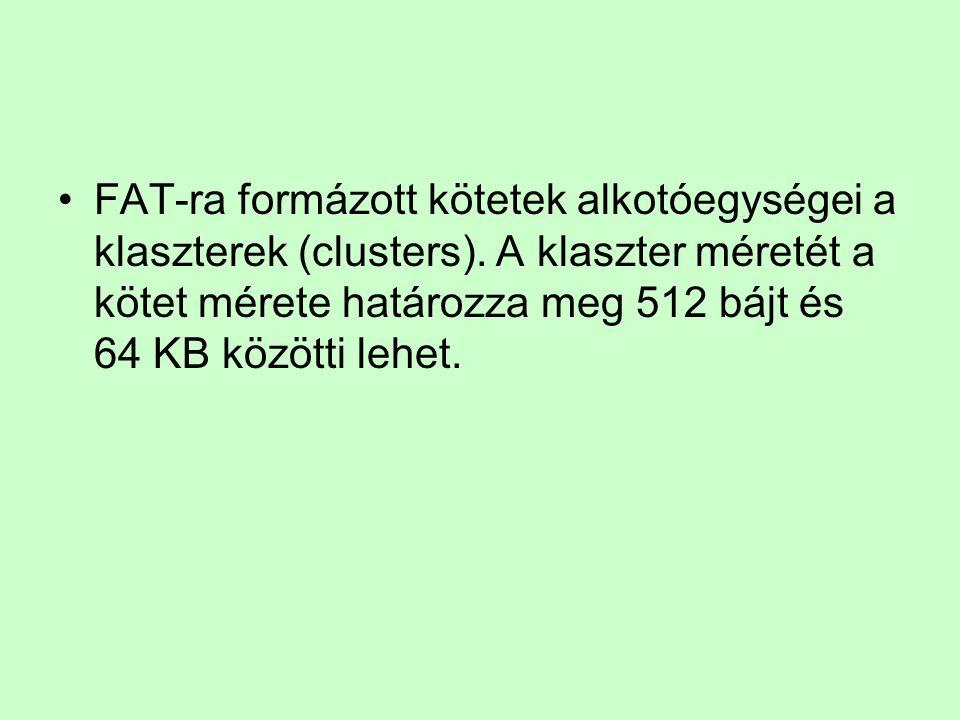 FAT-ra formázott kötetek alkotóegységei a klaszterek (clusters). A klaszter méretét a kötet mérete határozza meg 512 bájt és 64 KB közötti lehet.