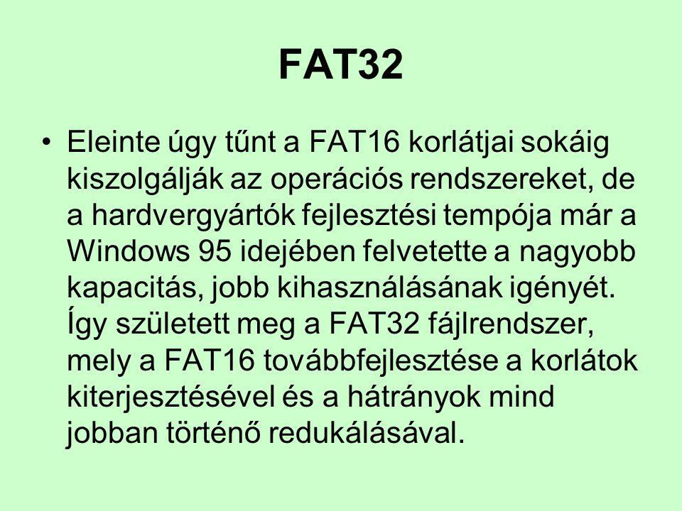 FAT32 Eleinte úgy tűnt a FAT16 korlátjai sokáig kiszolgálják az operációs rendszereket, de a hardvergyártók fejlesztési tempója már a Windows 95 idejé