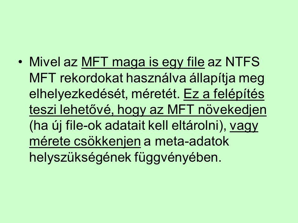 Mivel az MFT maga is egy file az NTFS MFT rekordokat használva állapítja meg elhelyezkedését, méretét. Ez a felépítés teszi lehetővé, hogy az MFT növe