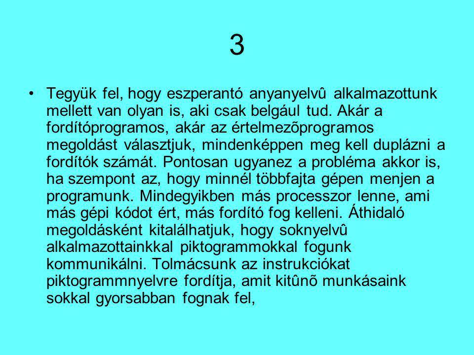 3 Tegyük fel, hogy eszperantó anyanyelvû alkalmazottunk mellett van olyan is, aki csak belgául tud.
