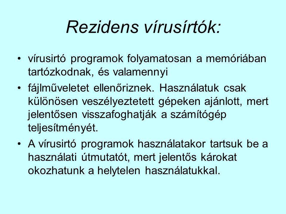 Rezidens vírusírtók: vírusirtó programok folyamatosan a memóriában tartózkodnak, és valamennyi fájlműveletet ellenőriznek.