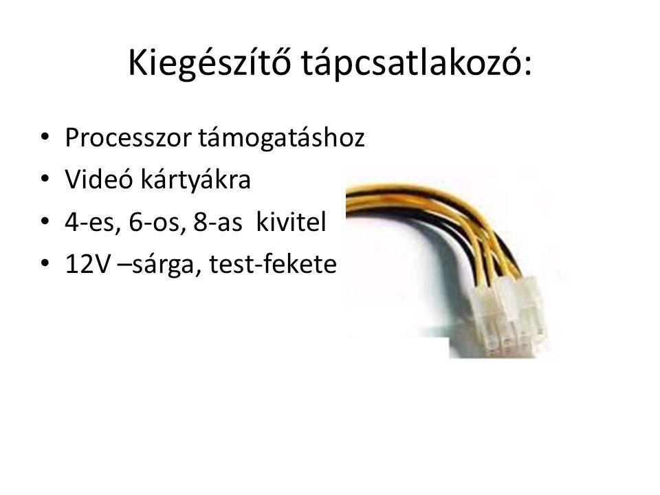 Kiegészítő tápcsatlakozó: Processzor támogatáshoz Videó kártyákra 4-es, 6-os, 8-as kivitel 12V –sárga, test-fekete