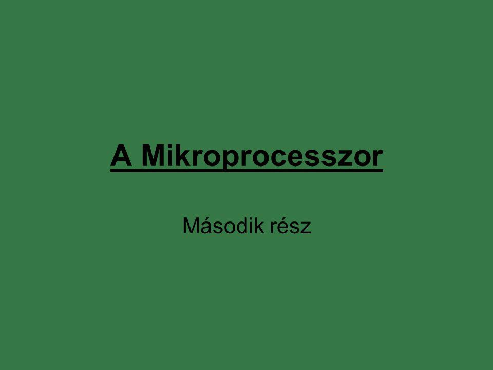 A Mikroprocesszor Második rész