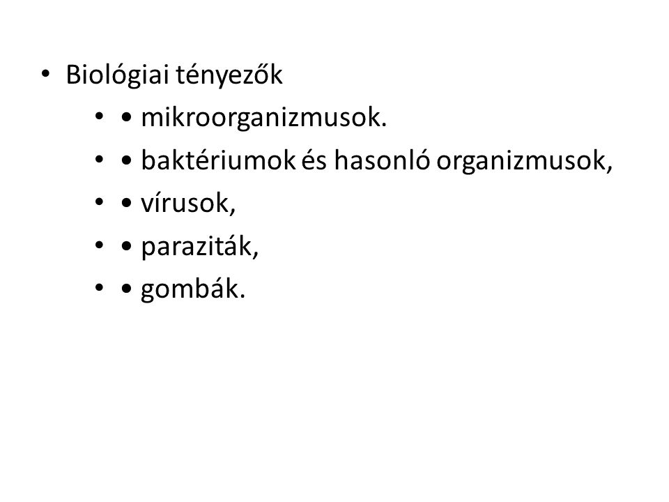 Biológiai tényezők mikroorganizmusok.