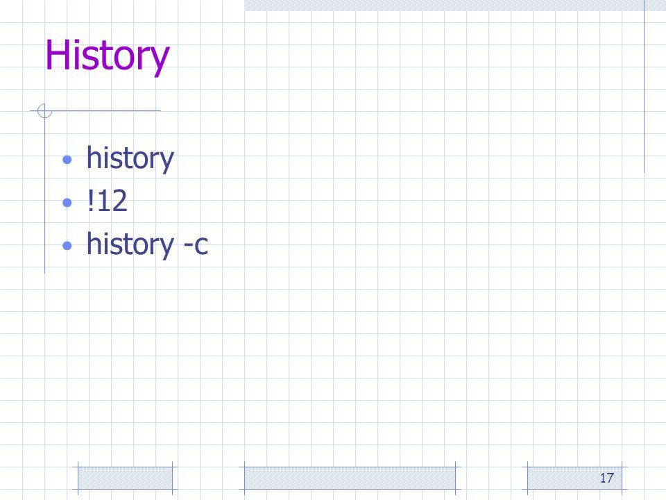 17 History history !12 history -c