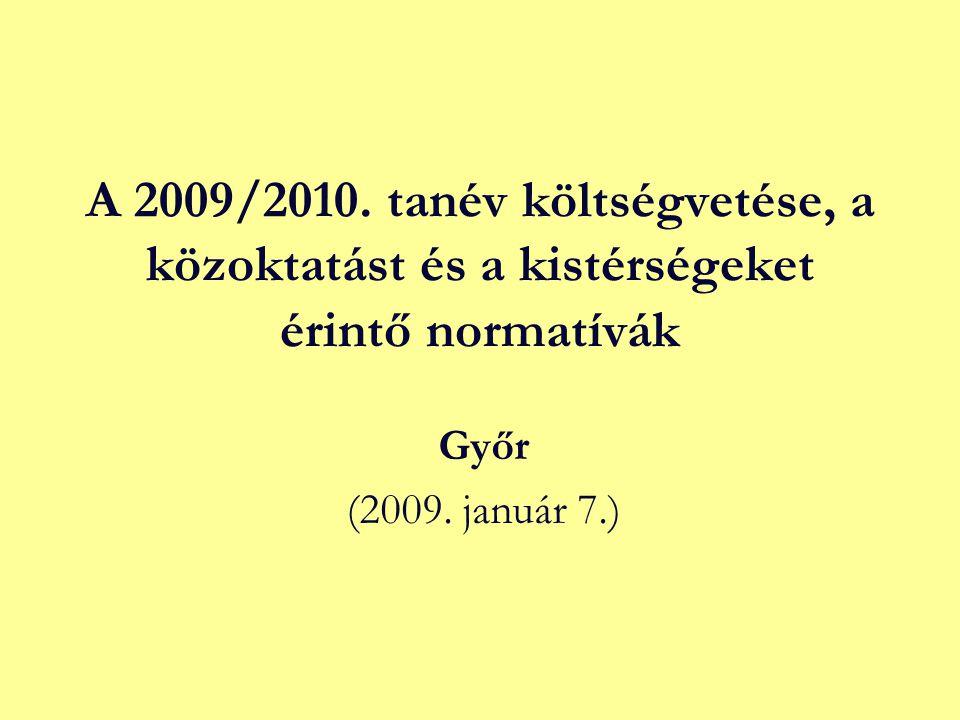 A 2009/2010. tanév költségvetése, a közoktatást és a kistérségeket érintő normatívák Győr (2009.
