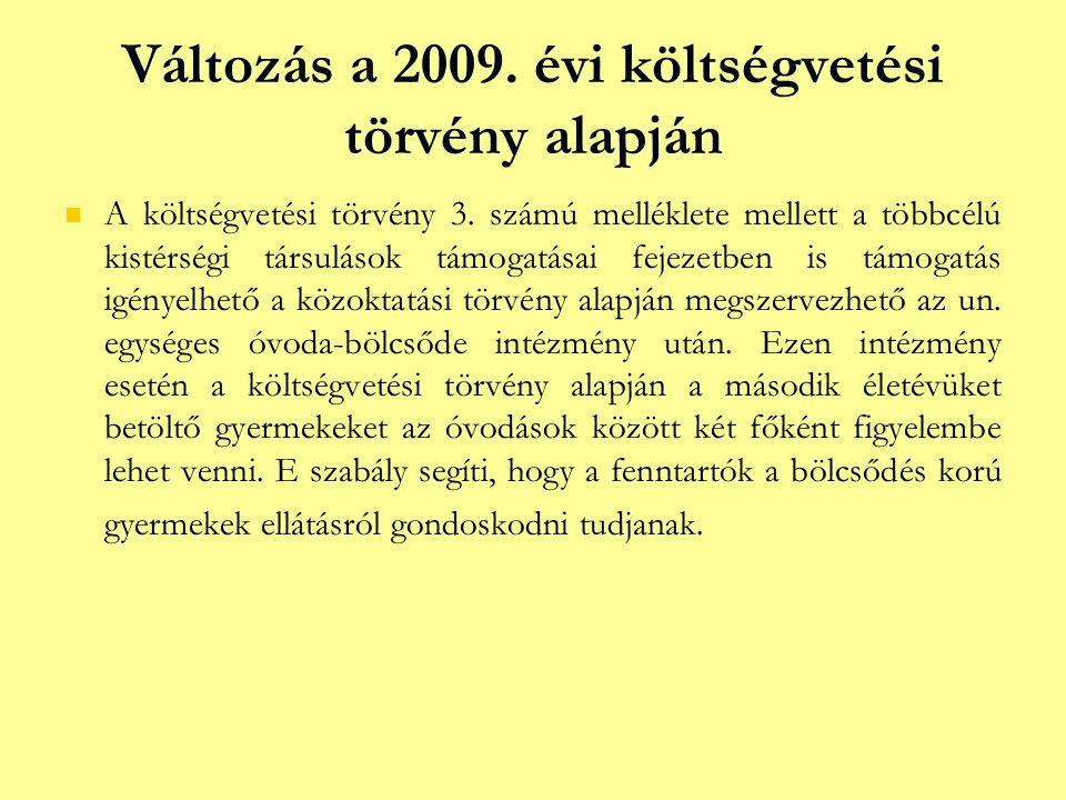 Változás a 2009. évi költségvetési törvény alapján A költségvetési törvény 3.