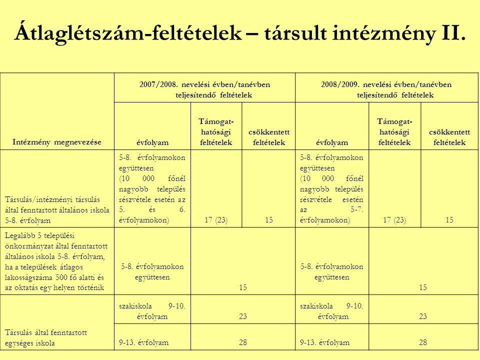Átlaglétszám-feltételek – társult intézmény II. Intézmény megnevezése 2007/2008.