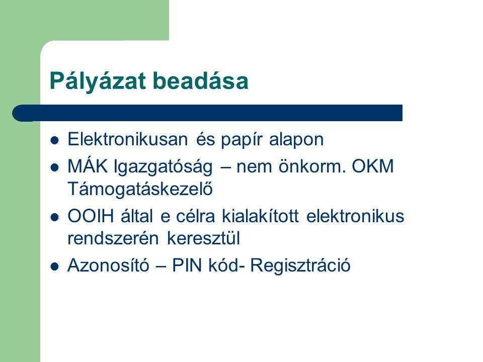 Pályázat beadása Elektronikusan és papír alapon MÁK Igazgatóság – nem önkorm.