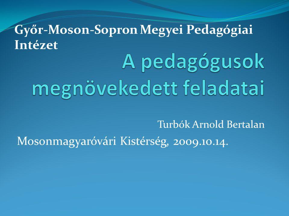 Turbók Arnold Bertalan Mosonmagyaróvári Kistérség, 2009.10.14. Győr-Moson-Sopron Megyei Pedagógiai Intézet