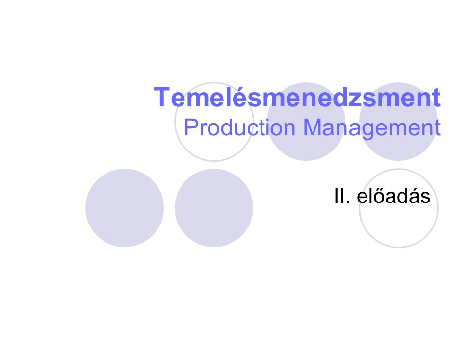 Temelésmenedzsment Production Management II. előadás