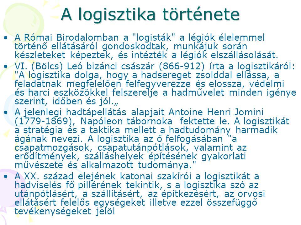 A logisztika története A Római Birodalomban a logisták a légiók élelemmel történő ellátásáról gondoskodtak, munkájuk során készleteket képeztek, és intézték a légiók elszállásolását.