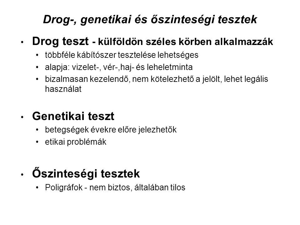 Drog-, genetikai és őszinteségi tesztek Drog teszt - külföldön széles körben alkalmazzák többféle kábítószer tesztelése lehetséges alapja: vizelet-, v