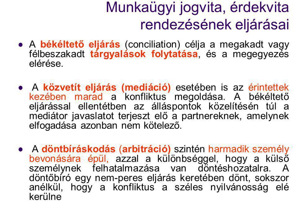 Munkaügyi jogvita, érdekvita rendezésének eljárásai A békéltető eljárás (conciliation) célja a megakadt vagy félbeszakadt tárgyalások folytatása, és a megegyezés elérése.