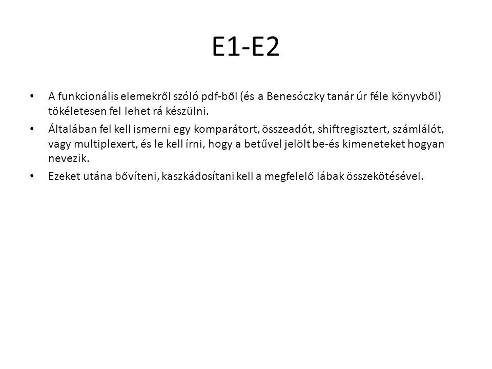 E1-E2 A funkcionális elemekről szóló pdf-ből (és a Benesóczky tanár úr féle könyvből) tökéletesen fel lehet rá készülni. Általában fel kell ismerni eg