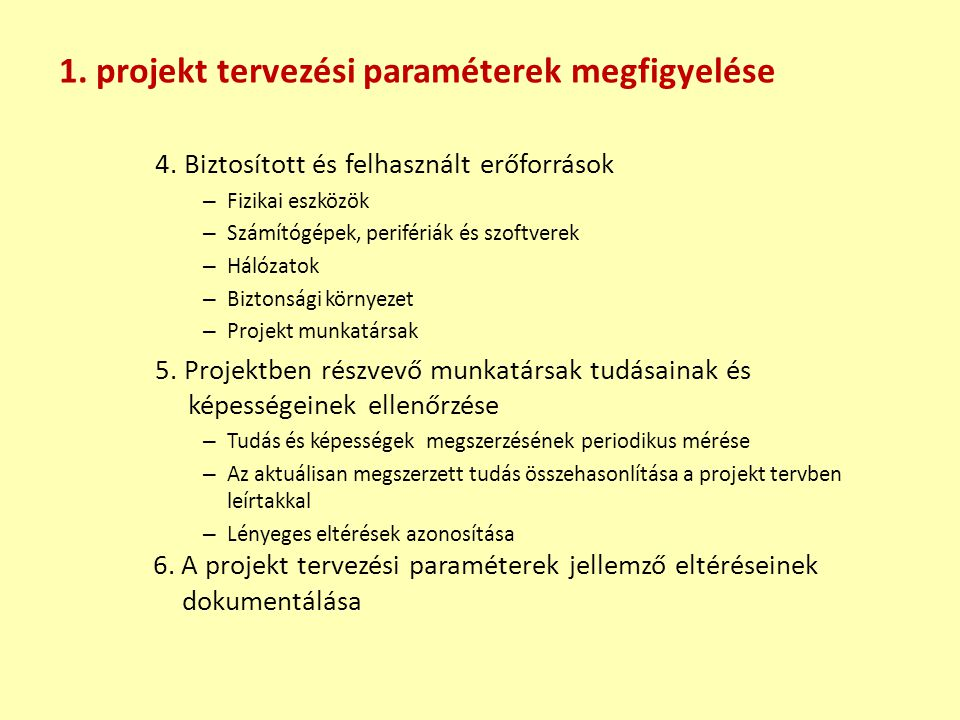 Fázisok: 1.Kötelezettségvállalások rendszeres áttekintése (külső és belső egyaránt) 2.