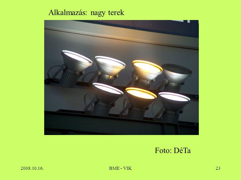 2008.10.16.BME - VIK23 Alkalmazás: nagy terek Foto: DéTa