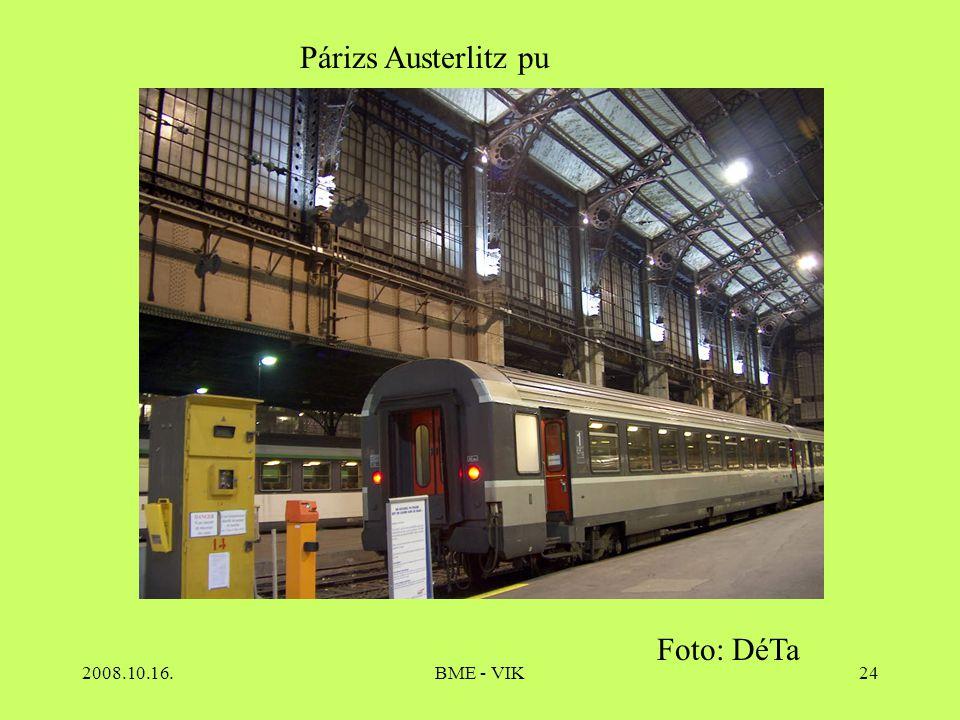 2008.10.16.BME - VIK24 Párizs Austerlitz pu Foto: DéTa