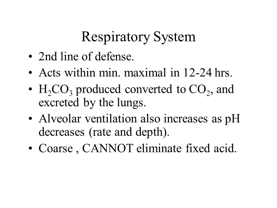 Respiratory System 2nd line of defense.Acts within min.