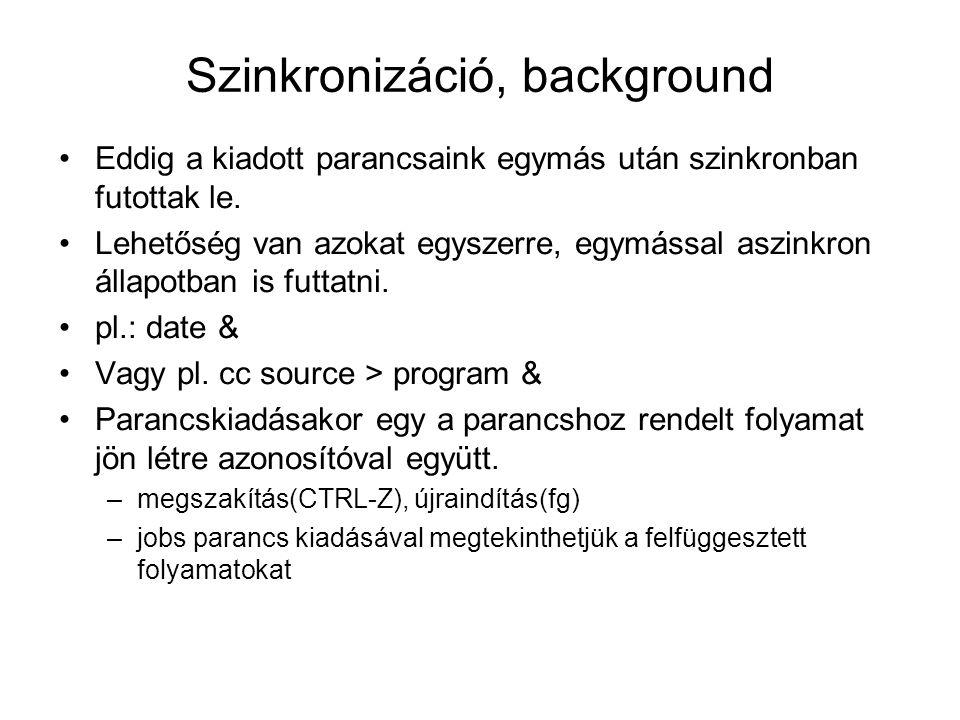 Shell script(parancsállomány) Egy shell script egy szöveges fájl, mely parancsokat és vezérlési szerkezeteket tartalmaz.