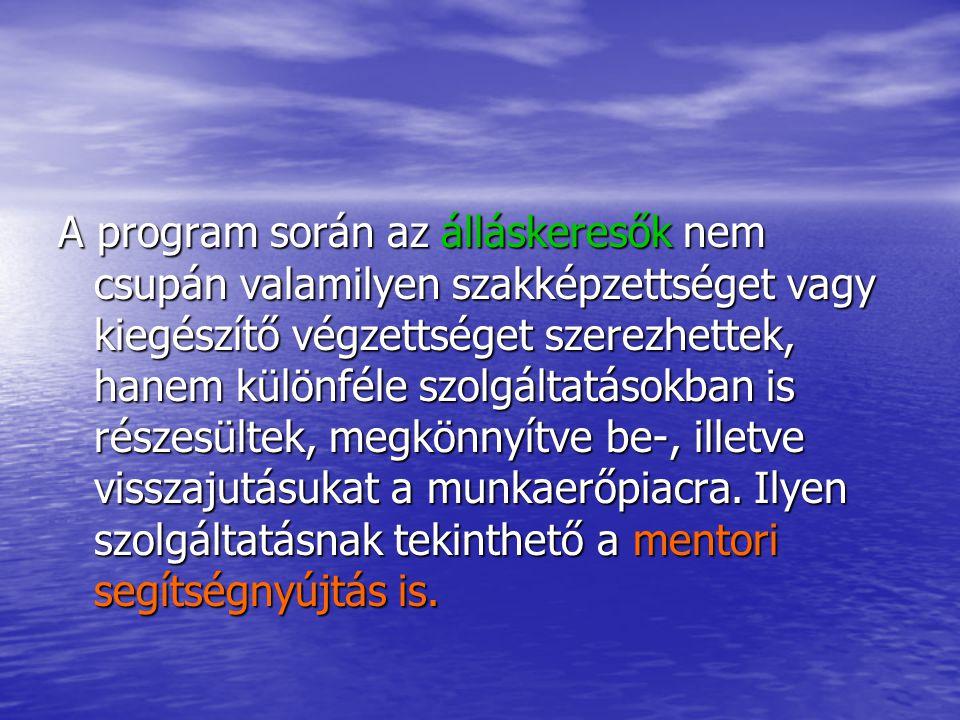 A mentorok képzése A mentori munka végzéséhez elengedhetetlenek az adminisztrációs ismeretek.