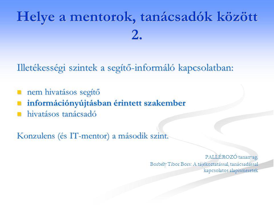 Mentori reláció 1.Mentor. Klasszikus értelemben nem.