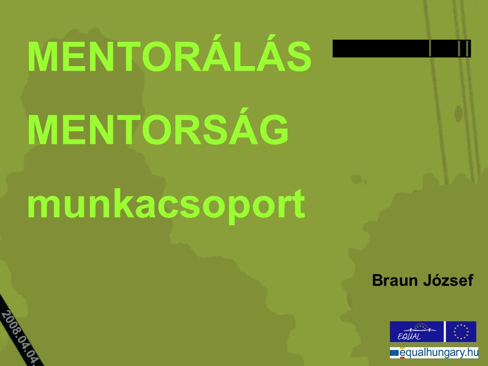 2008.04.04.. MENTORÁLÁS MENTORSÁG munkacsoport Braun József