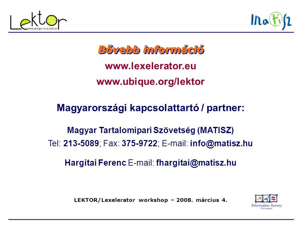 LEKTOR/Lexelerator workshop – 2008. március 4. Bővebb információ www.lexelerator.eu www.ubique.org/lektor Magyarországi kapcsolattartó / partner: Magy