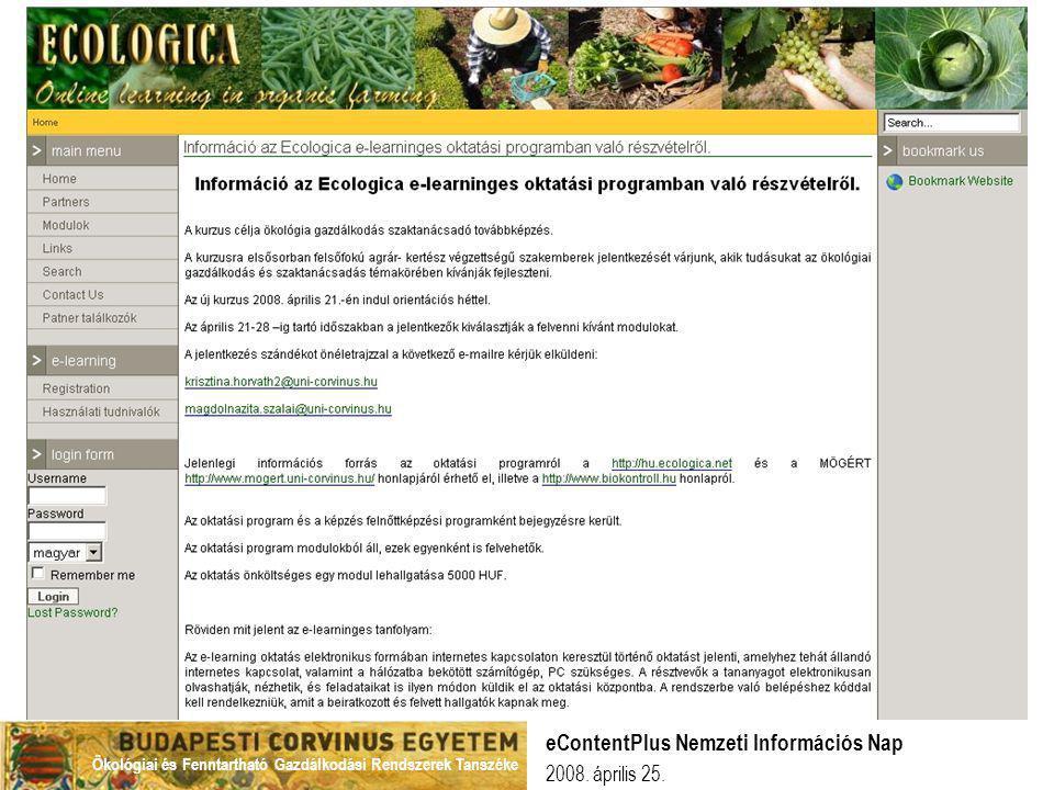 Ökológiai és Fenntartható Gazdálkodási Rendszerek Tanszéke 2008. április 25. eContentPlus Nemzeti Információs Nap