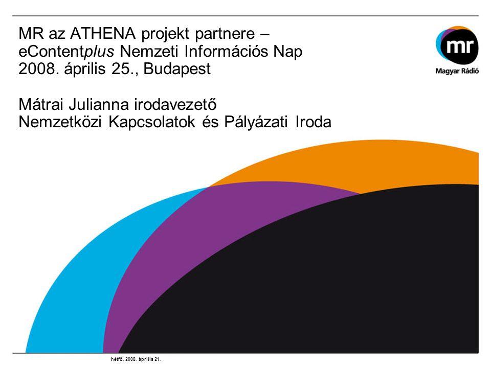 MR az ATHENA projekt partnere – eContentplus Nemzeti Információs Nap 2008.