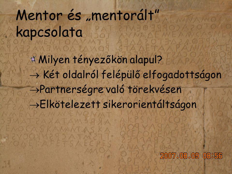 """Mentor és """"mentorált kapcsolata Milyen tényezőkön alapul."""