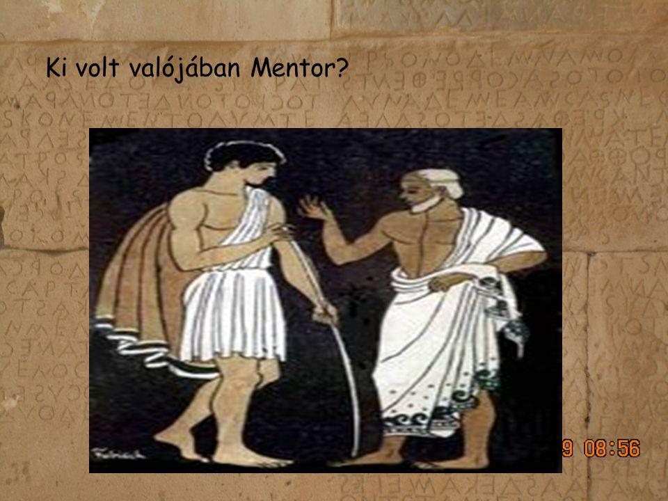 Ki volt valójában Mentor?