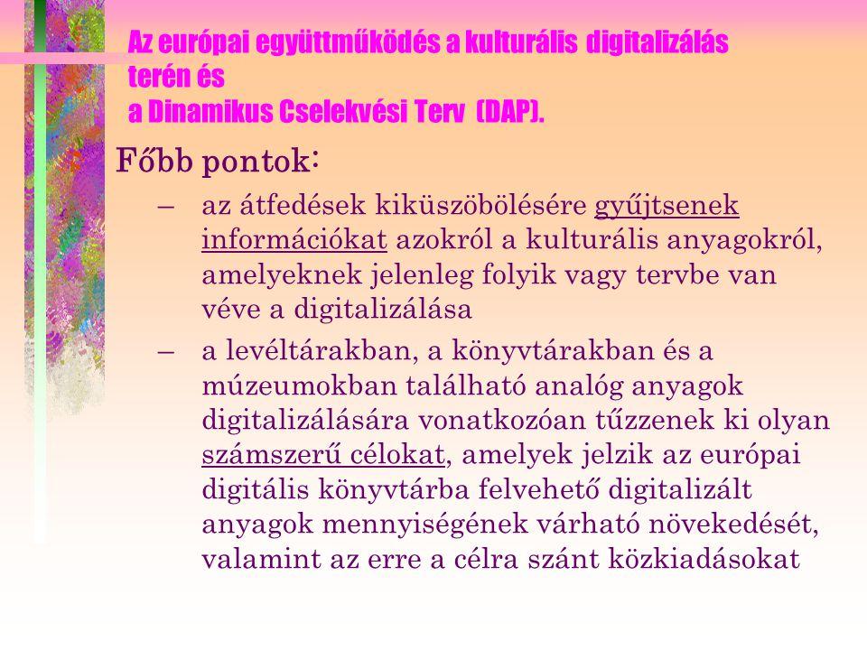 Az európai együttműködés a kulturális digitalizálás terén és a Dinamikus Cselekvési Terv (DAP).