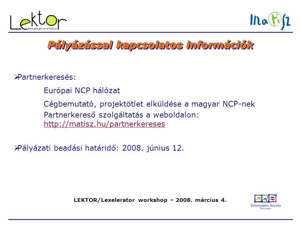 LEKTOR/Lexelerator workshop – 2008.március 4. Köszönöm figyelmüket.