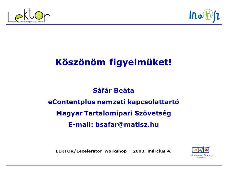 LEKTOR/Lexelerator workshop – 2008. március 4. Köszönöm figyelmüket.