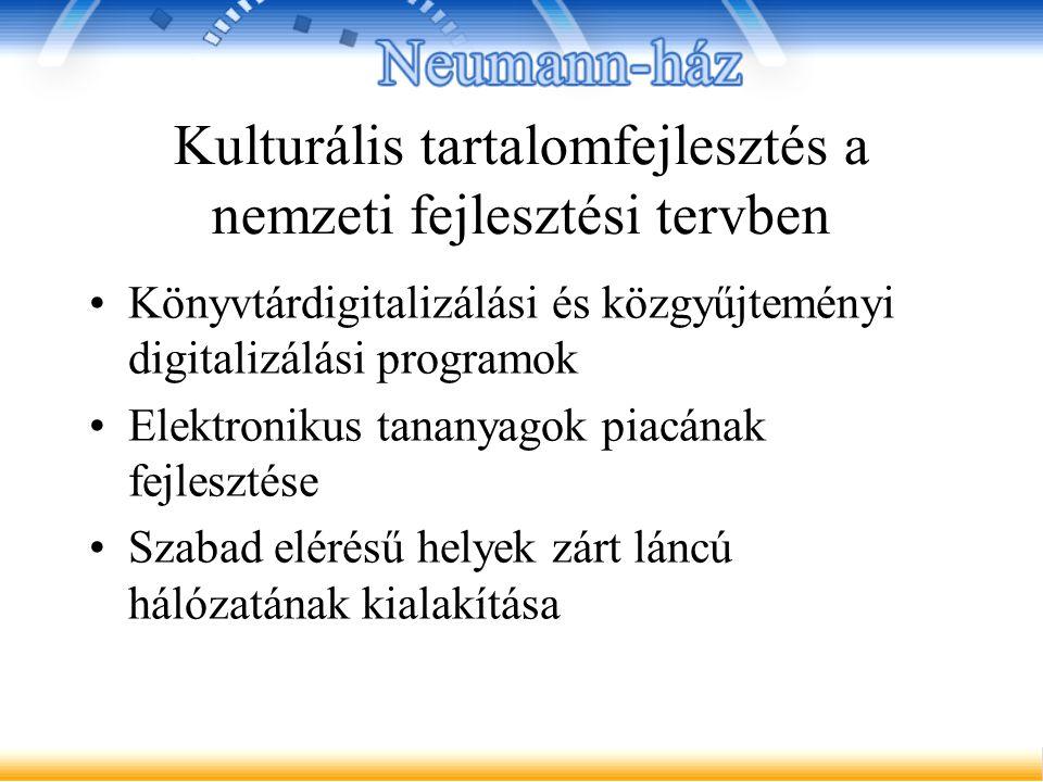 Kulturális tartalomfejlesztés a nemzeti fejlesztési tervben Könyvtárdigitalizálási és közgyűjteményi digitalizálási programok Elektronikus tananyagok piacának fejlesztése Szabad elérésű helyek zárt láncú hálózatának kialakítása
