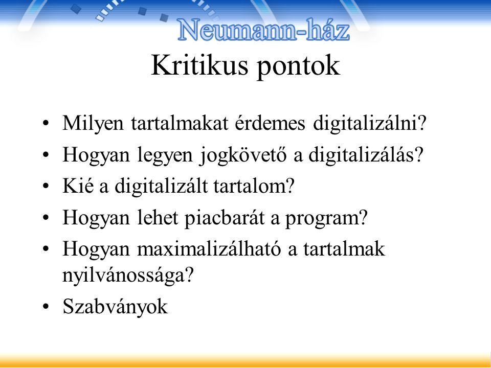 Kritikus pontok Milyen tartalmakat érdemes digitalizálni.