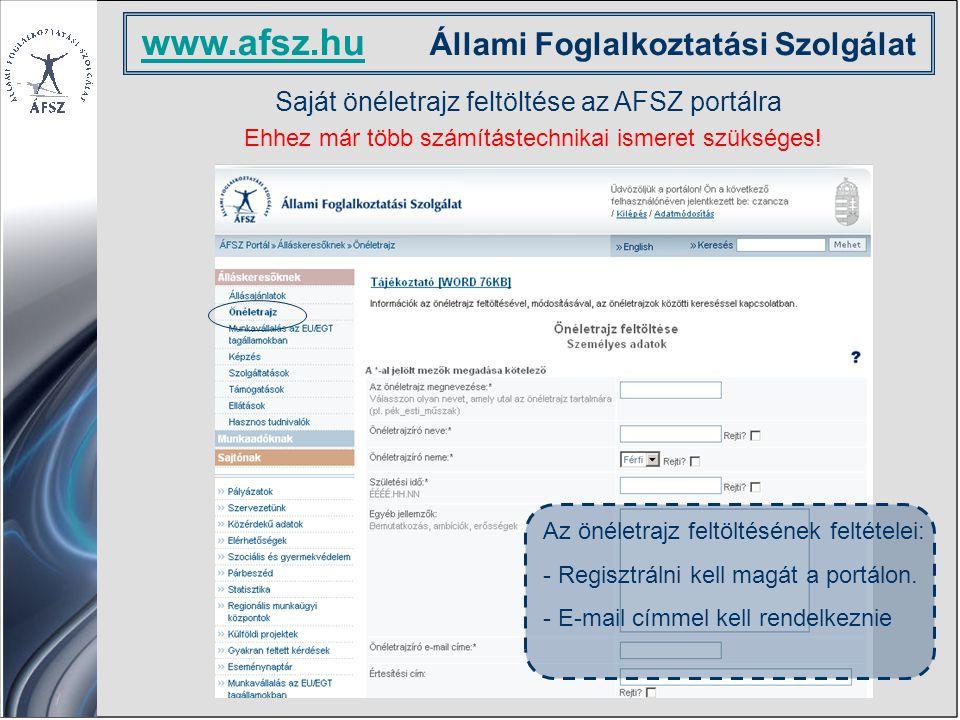 Saját önéletrajz feltöltése az AFSZ portálra Ehhez már több számítástechnikai ismeret szükséges.