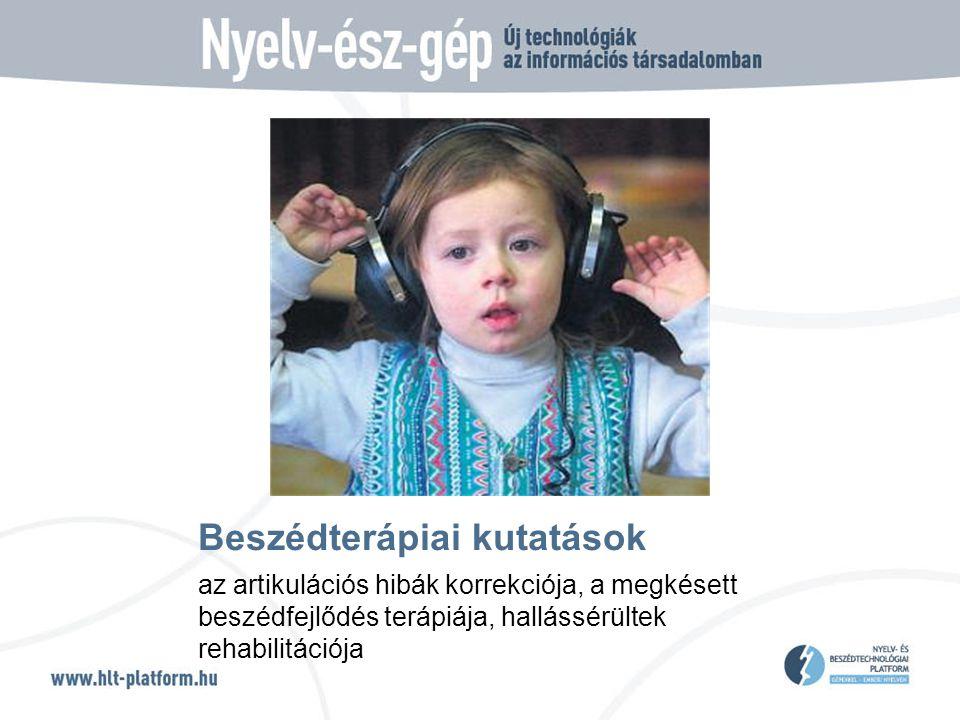 Beszédterápiai kutatások az artikulációs hibák korrekciója, a megkésett beszédfejlődés terápiája, hallássérültek rehabilitációja