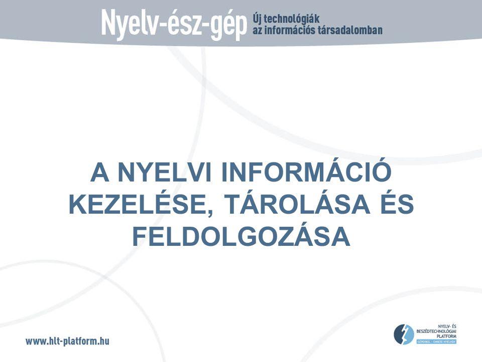 A NYELVI INFORMÁCIÓ KEZELÉSE, TÁROLÁSA ÉS FELDOLGOZÁSA