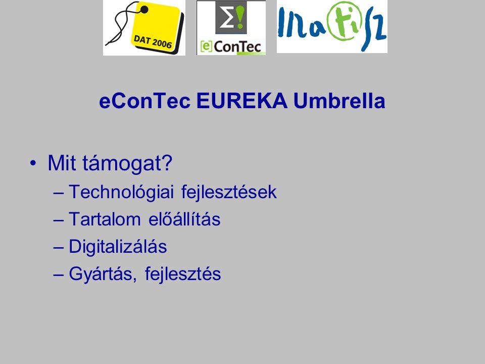 eConTec tevékenység: az Eureka projektre vonatkozó információterjesztés, hírlevél,tájékoztató anyagok partnerkeresés projektépítésben való segítség, tájékoztatás támogatási forrásokról, workshopok, multimédia versenyek szervezése (Seal of E-Excellence)